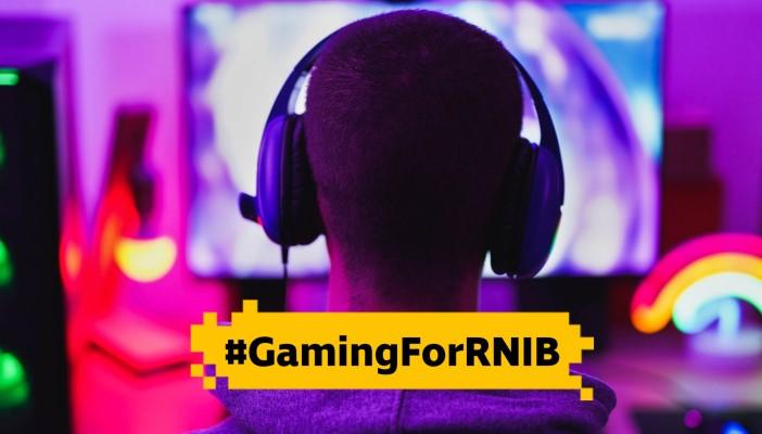 RNIB #GamingForRNIB promotional image